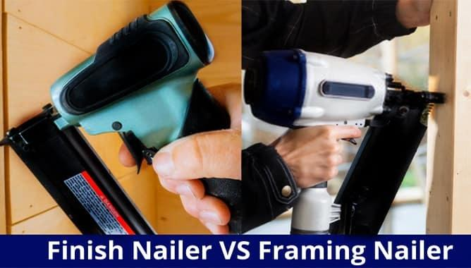 Finish Nailer VS Framing Nailer
