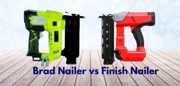 Brad Nailer vs Finish Nailer