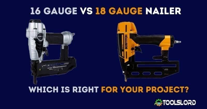 16 Gauge vs 18 Gauge Nailer